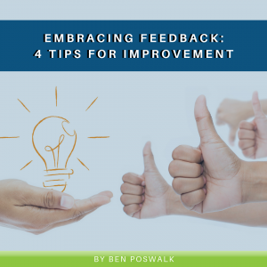 Embracing Feedback: 4 Tips for Improvement