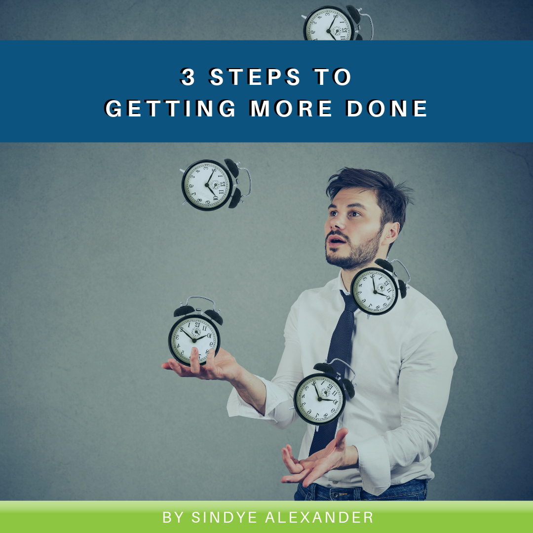 3 Steps to Getting More Done
