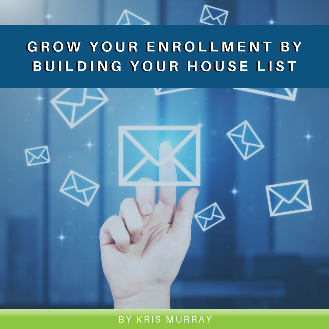 Grow Your Enrollment by Building Your House List