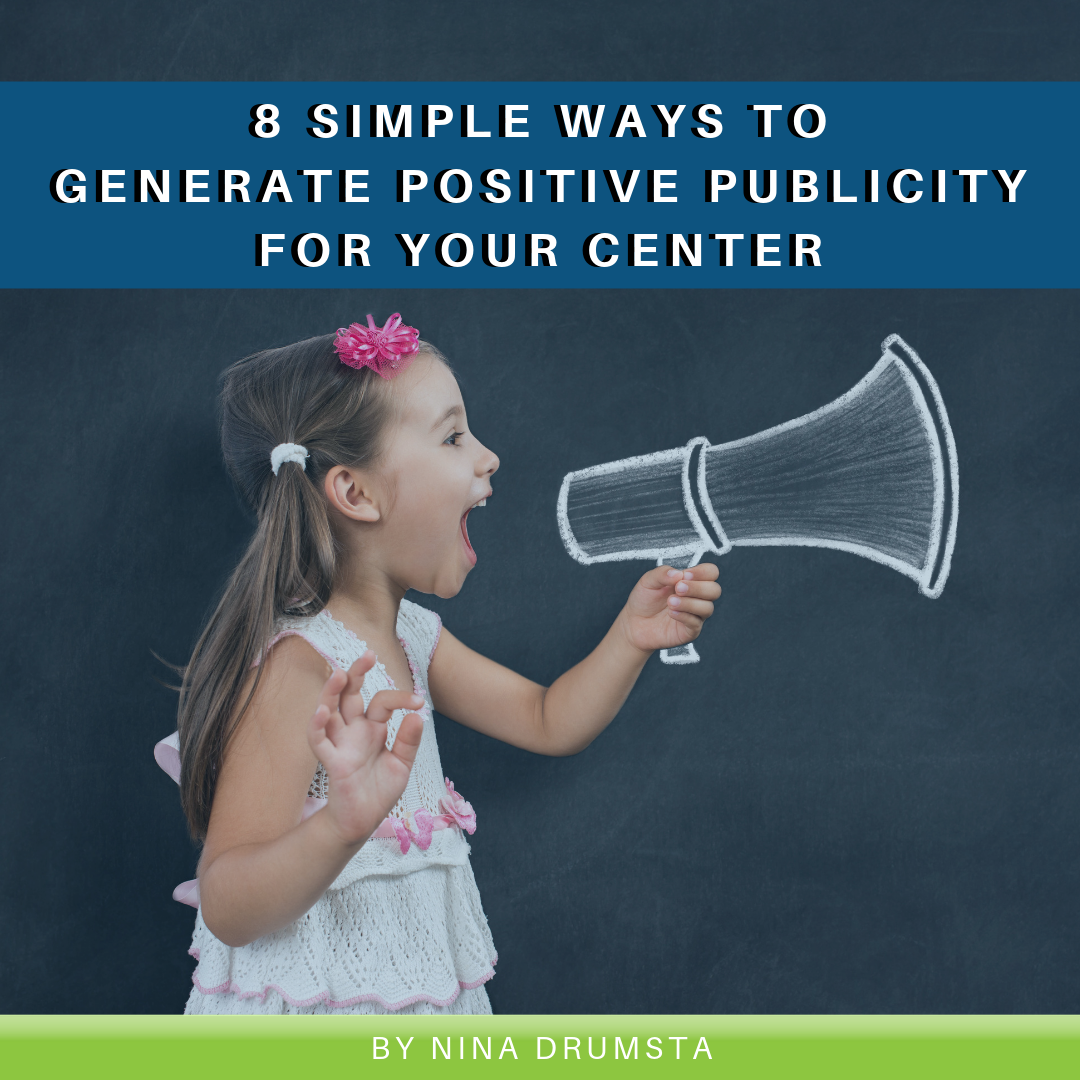 8 Simple Ways to Generate Positive Publicity for Your Center