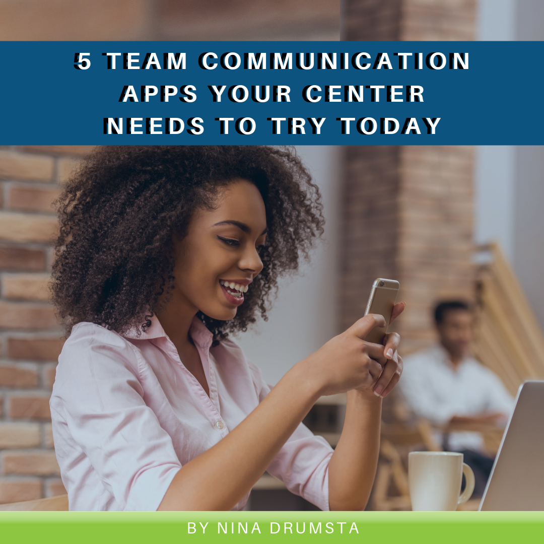 5 Team Communication Apps Your Center Needs to Try Today