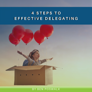 4 Steps to Effective Delegating
