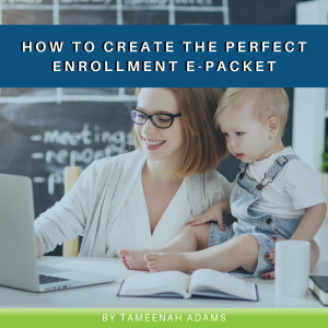 How to Create the Perfect Enrollment E-Packet