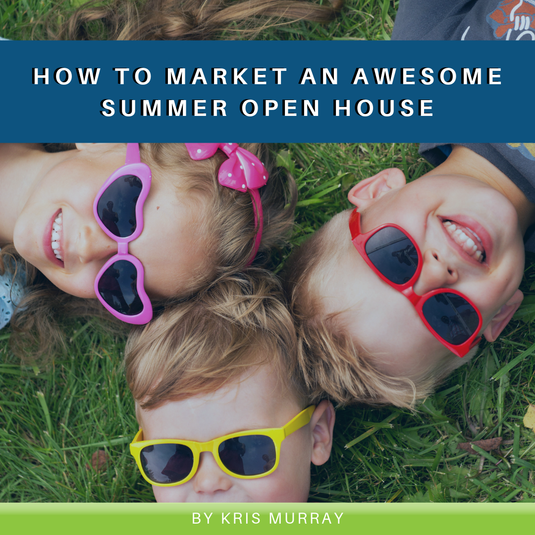 How to Market an Awesome Summer Open House