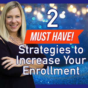 2 Must Have Strategies to Grow Your Enrollment