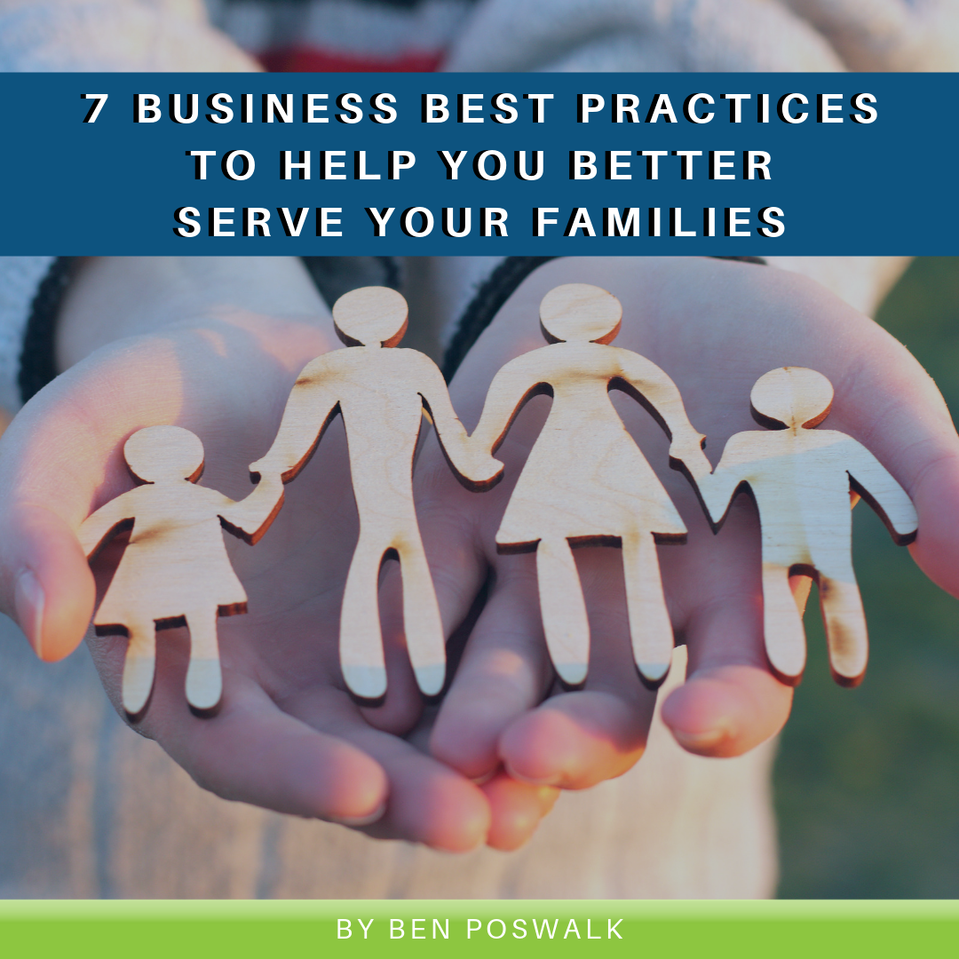 7 Business Best Practices to Help You Better Serve Your Families