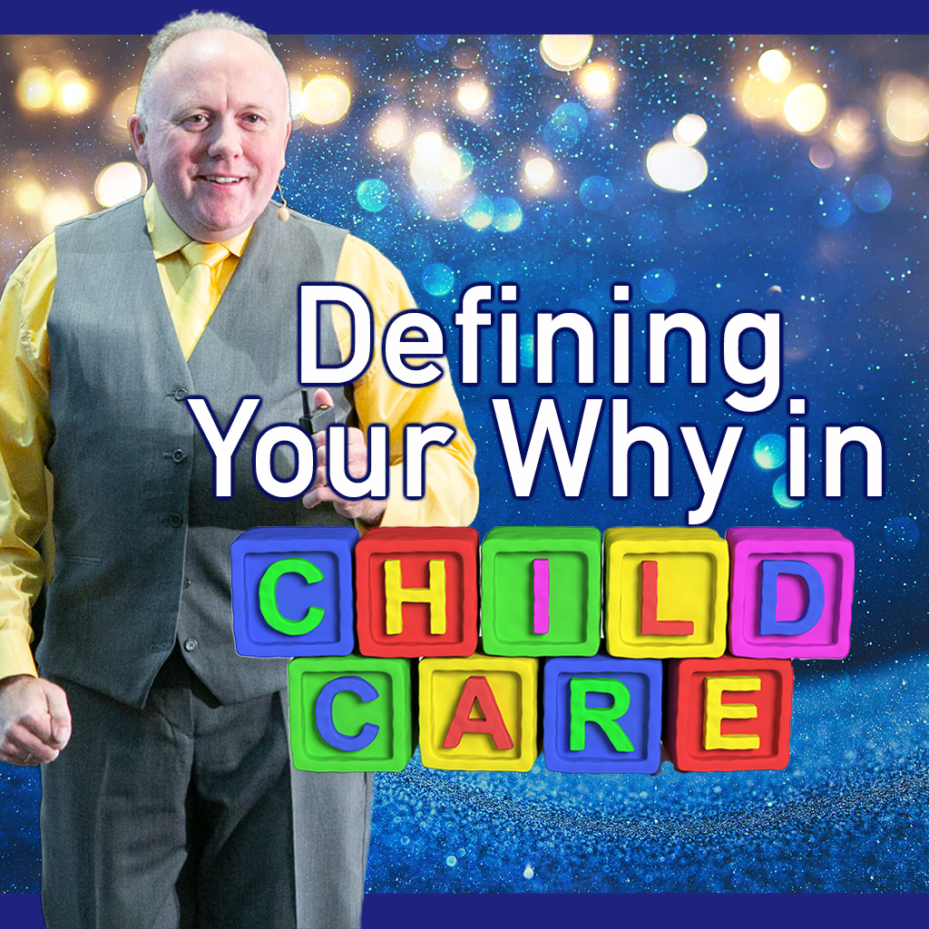 Defining Your Why in Child Care