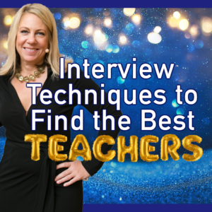 Interview Techniques to Find the Best Teachers
