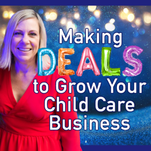 Making Deals to Grow Your Child Care Business