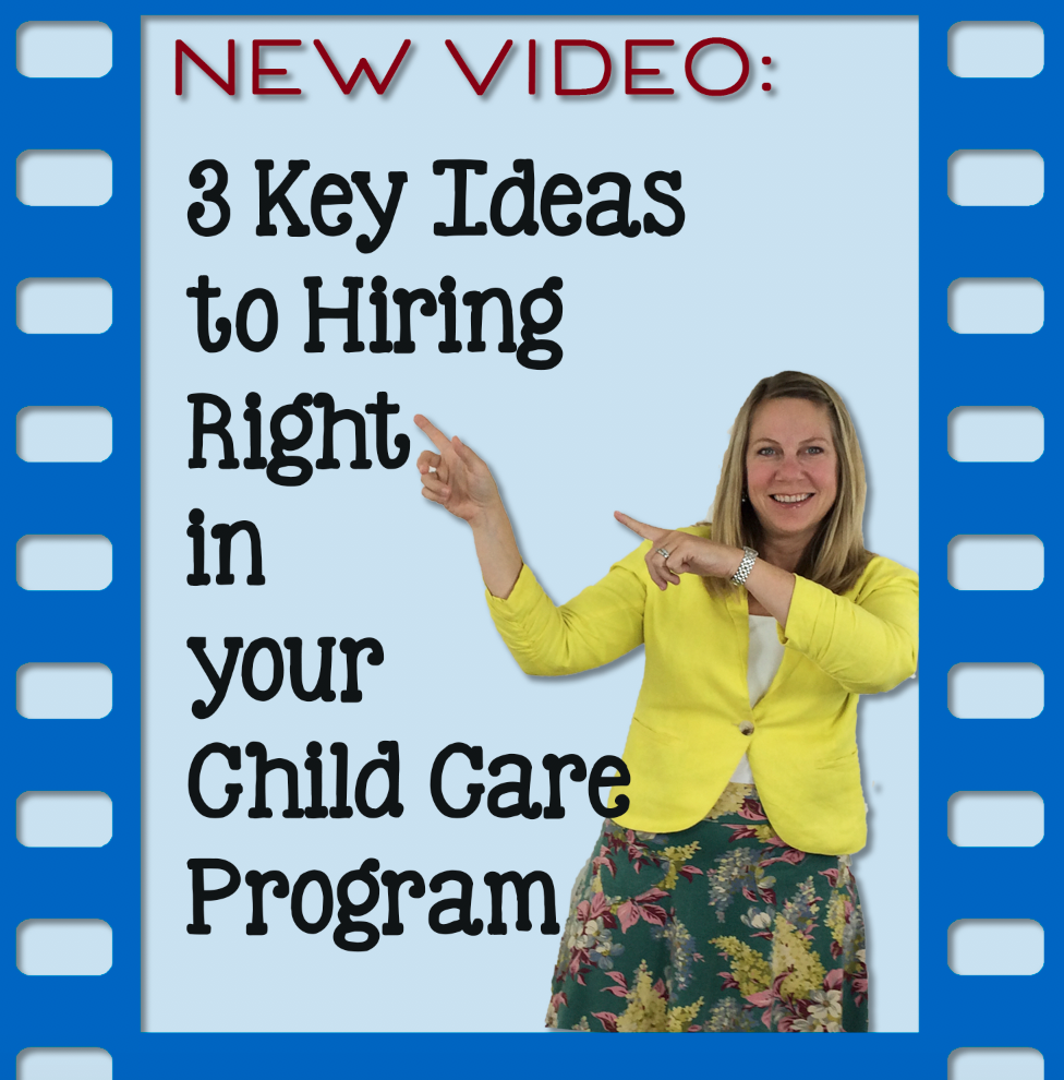 3 Key Ideas to Hiring Right in your Child Care Program