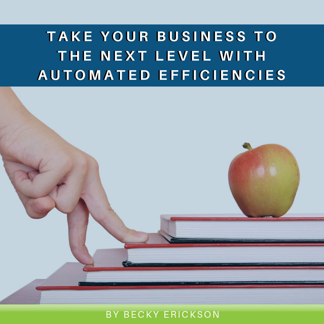 Take Your Business to the Next Level with Automated Efficiencies