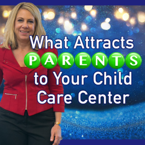 What Attracts Parents to Your Child Care Center