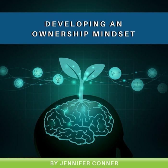 Developing an Ownership Mindset