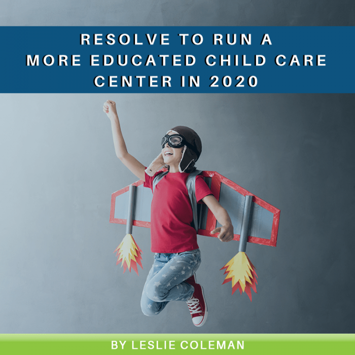 Resolve to Run a More Educated Child Care Center in 2020