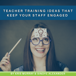 Teacher Training Ideas That Keep Your Staff Engaged