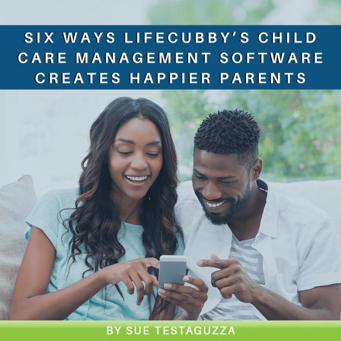 Six Ways LifeCubby's Child Care Management Software Creates Happier Parents