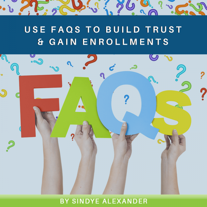 Use FAQs to Build Trust and Gain Enrollments