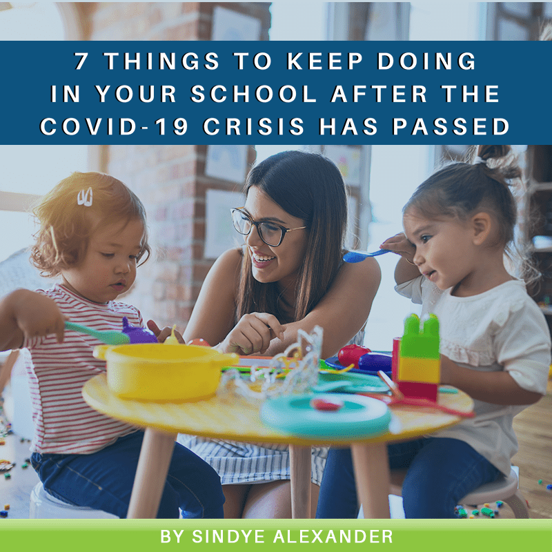 7 Things to Keep Doing In Your School After the COVID-19 Crisis Has Passed