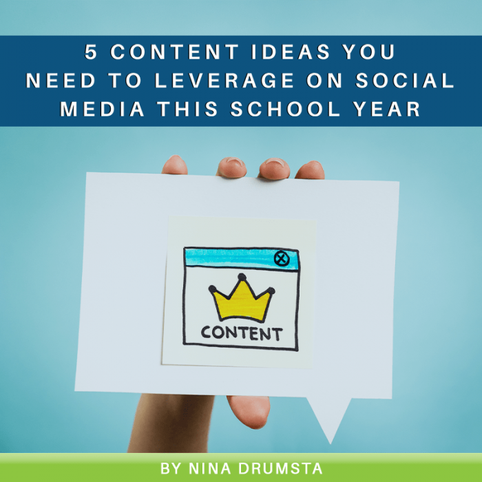 5 Content Ideas You Need to Leverage on Social Media This School Year