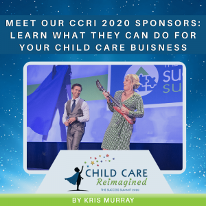Meet Our CCRI 2020 Sponsors: Learn What They Can Do For Your Child Care Business