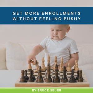 Get More Enrollments Without Feeling Pushy