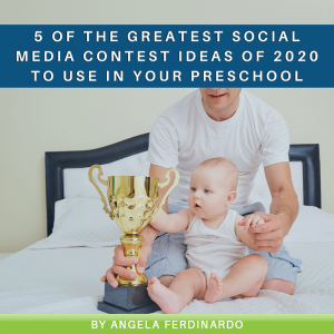 5 of the Greatest Social Media Contest Ideas of 2020 to Use in Your Preschool