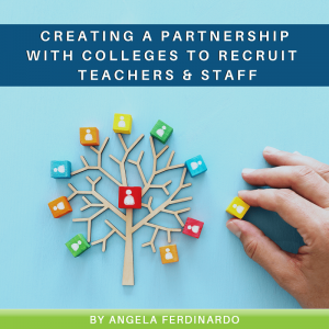 Creating a Partnership with Colleges to Recruit Teachers & Staff