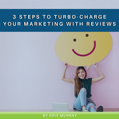 3 Steps to Turbo-charge your Marketing with Reviews