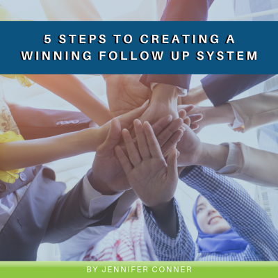5 Steps to Creating a Winning Follow Up System