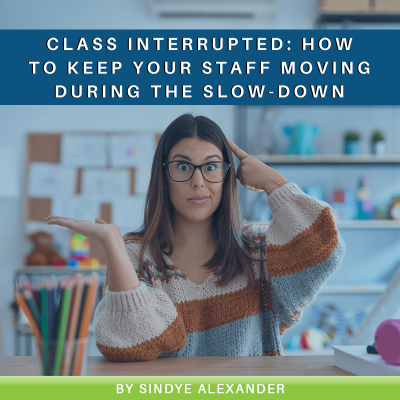 Class Interrupted- How to Keep Your Staff Moving During the Slow-Down-min
