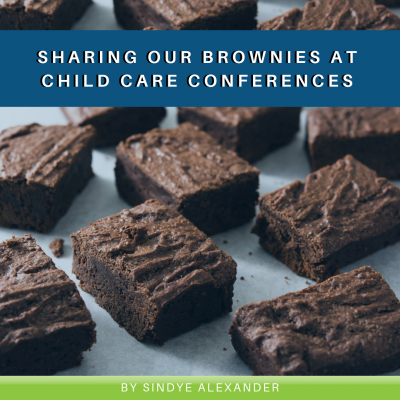 Sharing Our Brownies at Child Care Conferences-2