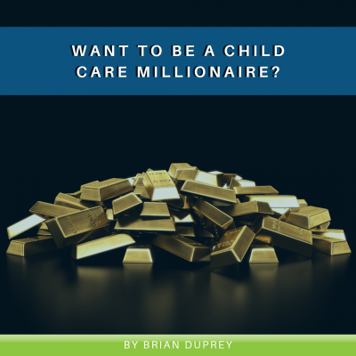 Want to be a child care millionaire_