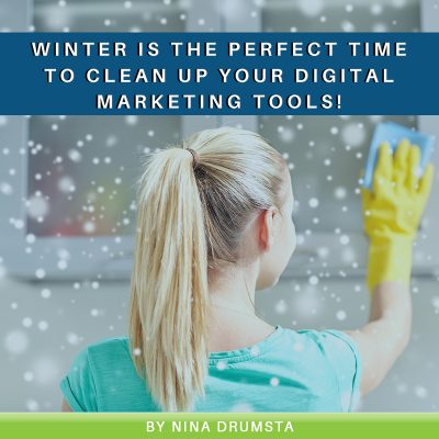 Winter is the Perfect Time to Clean Up Your Digital Marketing Tools!